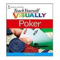Teach Yourself Visually Poker by Dan Ramsey