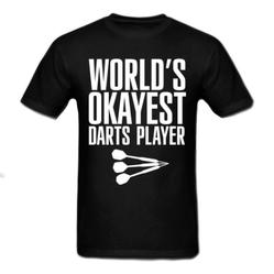 Click here to learn more about the World's Okayest Darts Player T-Shirt.