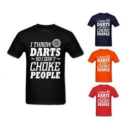Click here to learn more about the I Throw Darts So I Don't Choke People T-Shirt.